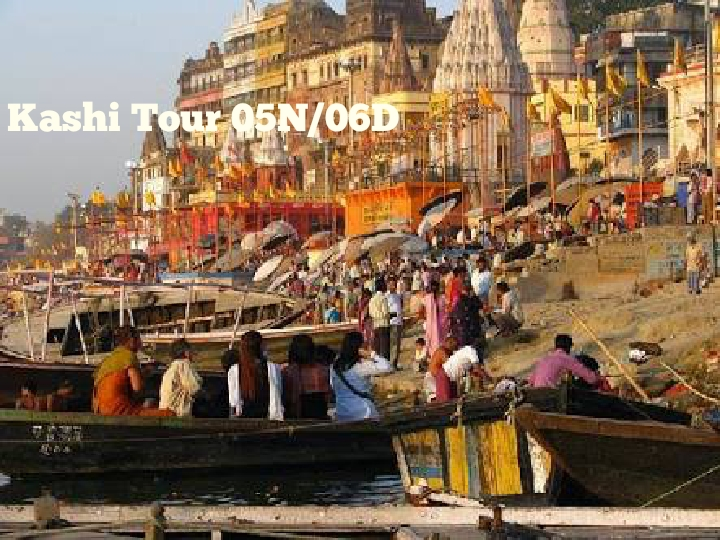 Kashi Yatra 05Nights / 06 Days
