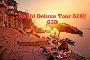 Kashi Deluxe Tour 02N/03D